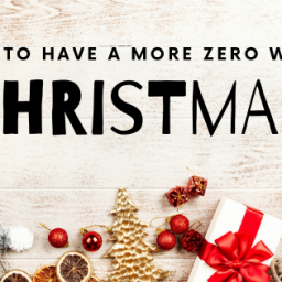 how to have a more zero waste Christmas