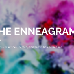 enneagram – what it is, what i have learned, and how it has helped me