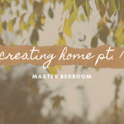 creating home – master bedroom