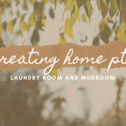 creating home – laundry/mudroom
