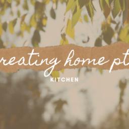 creating home – kitchen