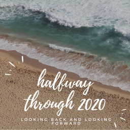 halfway through 2020 – looking back and looking forward