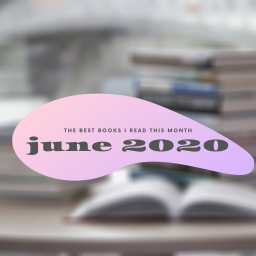 the best books i read this month – june 2020