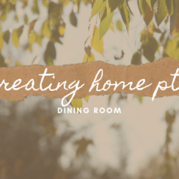 creating home – dining room