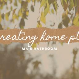 creating home – main bathroom