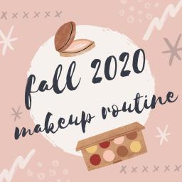 fall 2020 makeup routine