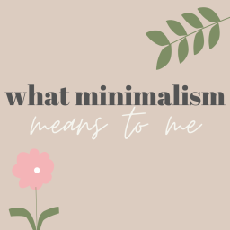 what minimalism means to me