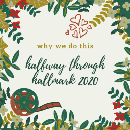 why we do this – halfway through hallmark 2020