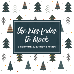 kiss fades to black – a hallmark 2020 review