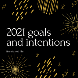 2021 goals and intentions