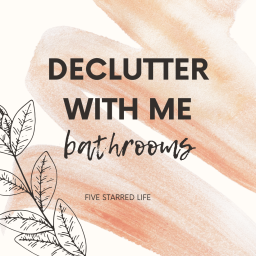 declutter with me – bathrooms